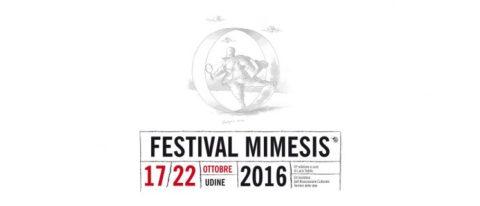 Festival Mimesis di Udine, ottobre 2016