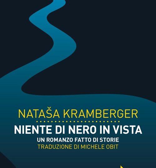 Nataša Kramberger, Niente di nero in vista