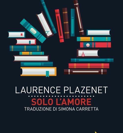 Laurence Plazenet, Solo l'amore