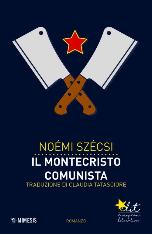 Noémi Szécsi, Il Montecristo comunista