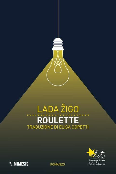 Lada Žigo, Roulette, Mimesis eLit 2016.